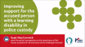 Watch video - Improving support for the accused person with a learning disability in police custody - Supt MacCormick