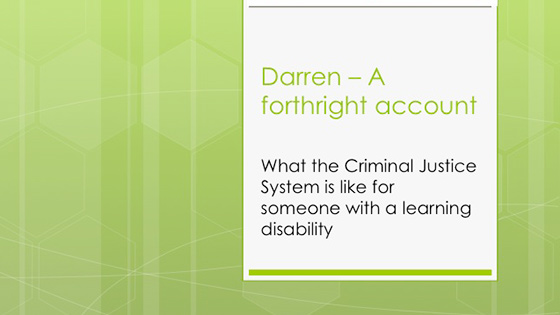 Darren - experience of the CJS for someone with a learning disability