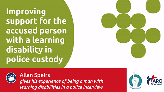 Improving support for the accused person with a learning disability in police custody - Allan Speirs
