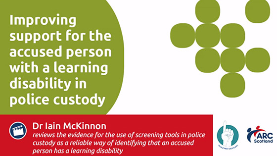 Improving support for the accused person with a learning disability in police custody - Dr Iain McKinnon