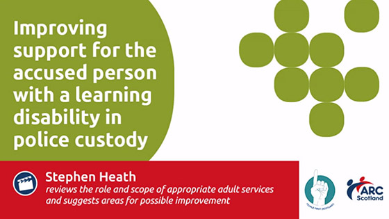 Improving support for the accused person with a learning disability in police custody - Stephen Heath